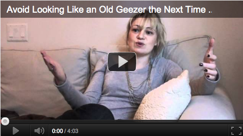 How to Avoid Looking Like an Old Geezer